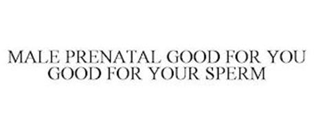 MALE PRENATAL GOOD FOR YOU GOOD FOR YOUR SPERM