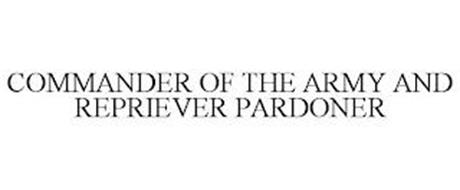 COMMANDER OF THE ARMY AND REPRIEVER PARDONER