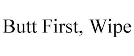 BUTT FIRST, WIPE