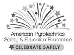 AMERICAN PYROTECHNICS SAFETY & EDUCATION FOUNDATION CELEBRATE SAFELY