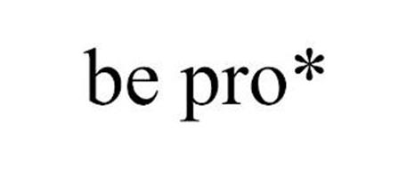 BE PRO*