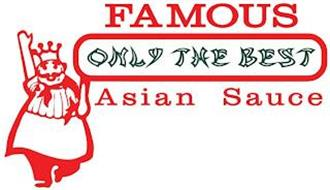 FAMOUS ONLY THE BEST ASIAN SAUCE