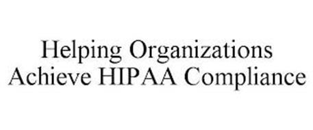 HELPING ORGANIZATIONS ACHIEVE HIPAA COMPLIANCE