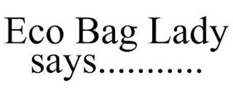ECO BAG LADY SAYS...........