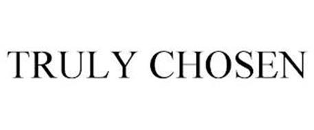 TRULY CHOSEN