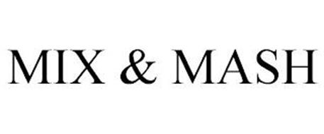 MIX & MASH