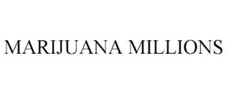 MARIJUANA MILLIONS