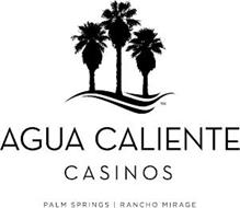 AGUA CALIENTE CASINOS PALM SPRINGS | RANCHO MIRAGE