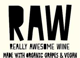 RAW REALLY AWESOME WINE MADE WITH ORGANIC GRAPES & VEGAN