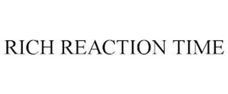RICH REACTION TIME