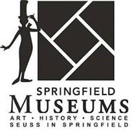 SPRINGFIELD MUSEUMS · ART · HISTORY · SCIENCE SEUSS IN SPRINGFIELD