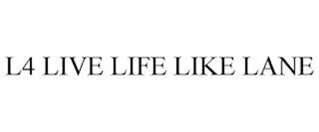 L4 LIVE LIFE LIKE LANE