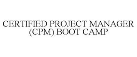 CERTIFIED PROJECT MANAGER (CPM) BOOT CAMP