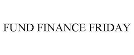FUND FINANCE FRIDAY