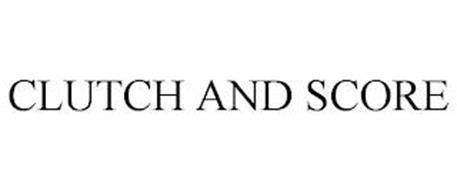 CLUTCH AND SCORE