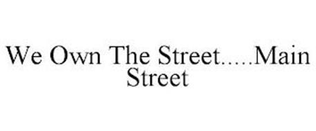 WE OWN THE STREET.....MAIN STREET