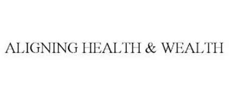 ALIGNING HEALTH & WEALTH