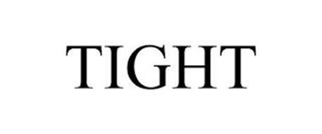 TIGHT
