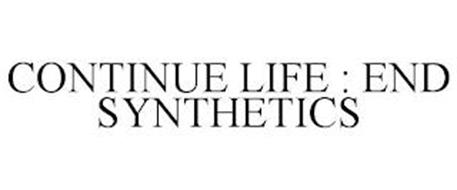 CONTINUE LIFE : END SYNTHETICS