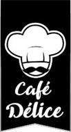 CAFÉ DÉLICE