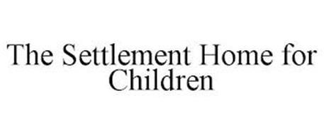 THE SETTLEMENT HOME FOR CHILDREN