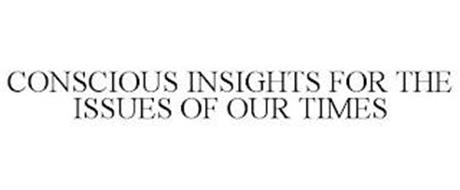 CONSCIOUS INSIGHTS FOR THE ISSUES OF OUR TIMES
