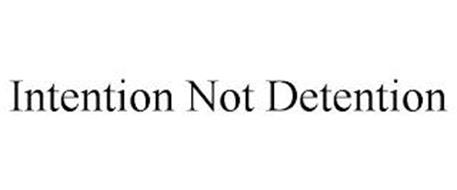 INTENTION NOT DETENTION