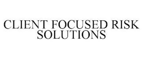 CLIENT FOCUSED RISK SOLUTIONS