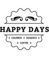 HAPPY DAYS CHURROS DESSERTS COFFEE
