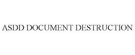 ASDD DOCUMENT DESTRUCTION