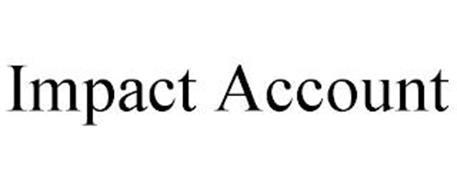 IMPACT ACCOUNT