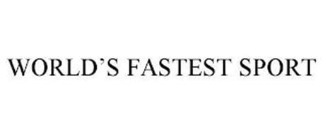 WORLD'S FASTEST SPORT