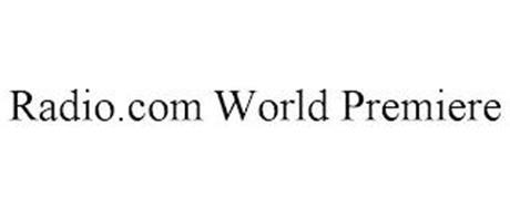 RADIO.COM WORLD PREMIERE