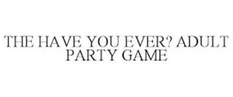 THE HAVE YOU EVER? ADULT PARTY GAME
