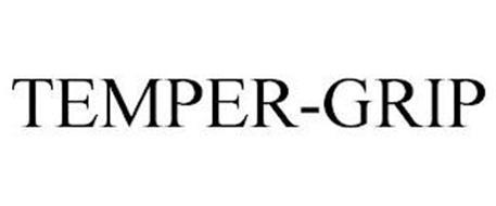 TEMPER-GRIP