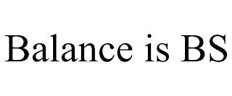 BALANCE IS BS