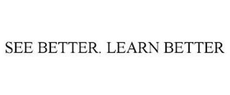 SEE BETTER. LEARN BETTER