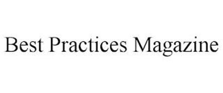 BEST PRACTICES MAGAZINE