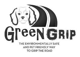 GREEN GRIP THE ENVIRONMENTALLY SAFE AND PET FRIENDLY WAY TO GRIP THE ROAD