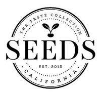SEEDS THE TASTE COLLECTION EST. 2015 CALIFORNIA