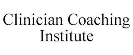 CLINICIAN COACHING INSTITUTE