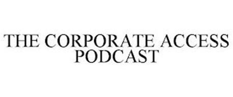 THE CORPORATE ACCESS PODCAST