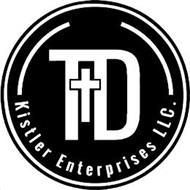 T+D KISTLER ENTERPRISES LLC