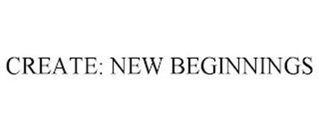 CREATE: NEW BEGINNINGS