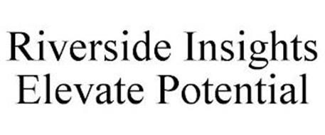 RIVERSIDE INSIGHTS ELEVATE POTENTIAL