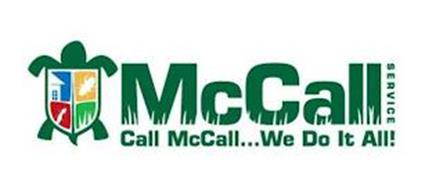 MCCALL SERVICE CALL MCCALL...WE DO IT ALL!