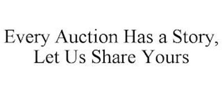 EVERY AUCTION HAS A STORY, LET US SHAREYOURS