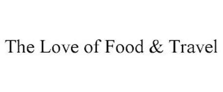 THE LOVE OF FOOD & TRAVEL