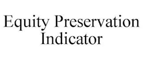 EQUITY PRESERVATION INDICATOR