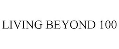LIVING BEYOND 100